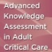Advanced Knowledge Assessment in Adult Critical Care