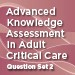 Advanced Knowledge Assessment in Adult Critical Care Set 2