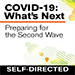 COVID-19: What's Next Self-Directed