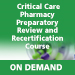Critical Care Pharmacy Preparatory Review On Demand