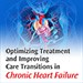 Optimizing Treatment and Improving Care Transitions in CHF
