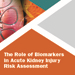 The Role of Biomarkers in AKI Risk Assessment
