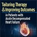 Tailoring Therapy & Improving Outcomes in Patients with ADHF