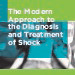 The Modern Approach to the Diagnosis and Treatment of Shock