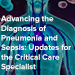 Advancing the Diagnosis of Pneumonia and Sepsis: Updates for