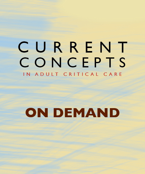 Current Concepts in Adult Critical Care 2017 On Demand