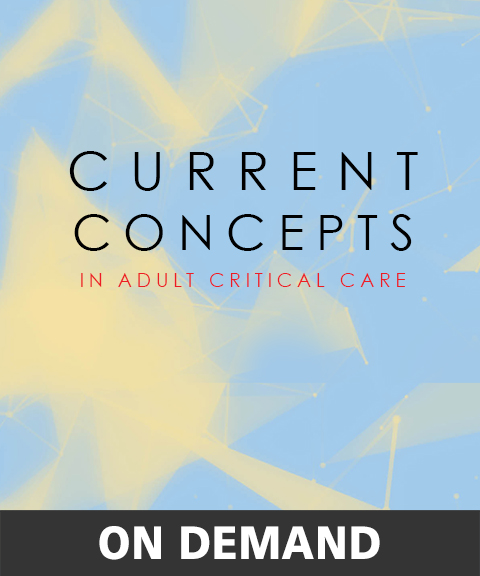 Current Concepts in Adult Critical Care 2019 On Demand