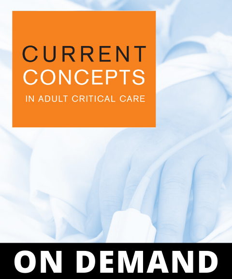 Current Concepts in Adult Critical Care 2020 On Demand