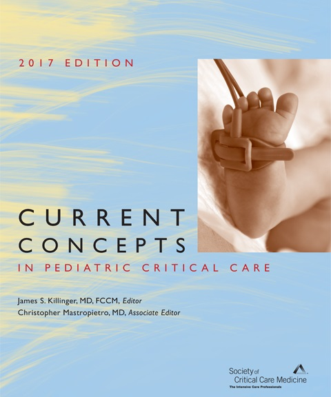 Current Concepts in Pediatric Critical Care 2017 eBook