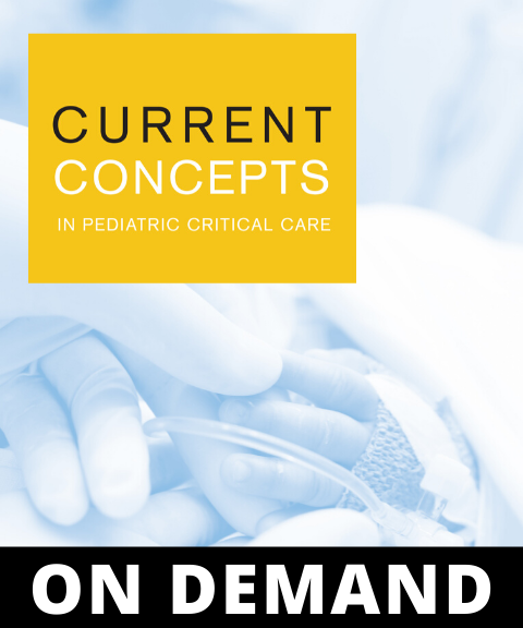 Current Concepts in Pediatric Critical Care 2020 On Demand