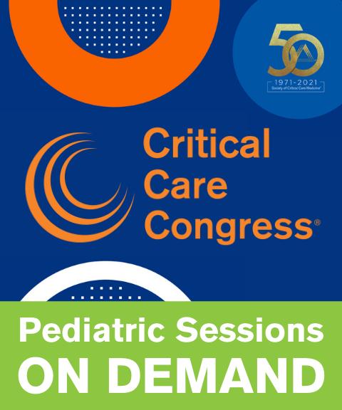 50th Critical Care Congress Pediatric Sessions On Demand
