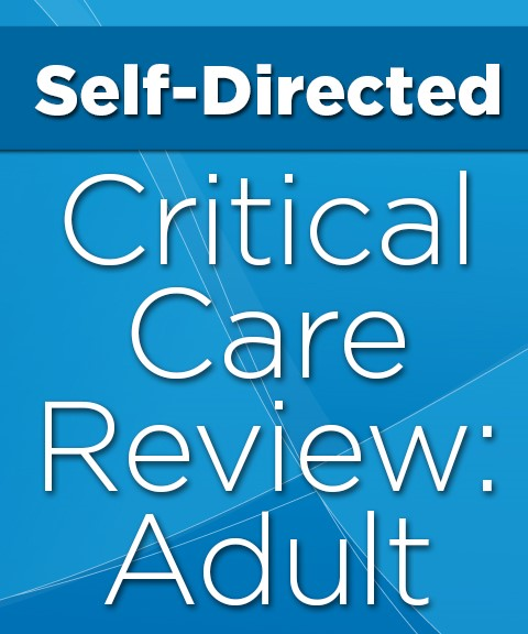 Self-Directed Critical Care Review: Adult