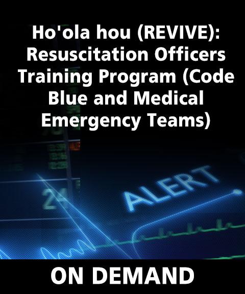Ho'ola hou (REVIVE): Resuscitation Officers Training Program